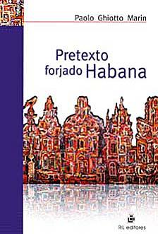 Copertina di Pretexto Horjado Habana (Pretesto Forgiato Avana) di Paolo Ghiotto Marin