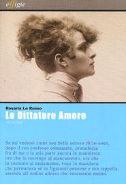Copertina del libro Lo Dittatore Amore di Rosaria Lo Russo