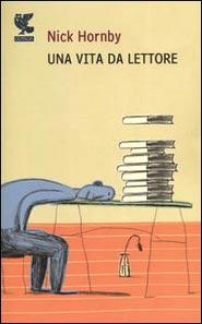 Copertina di Una vita da lettore di Nick Hornby