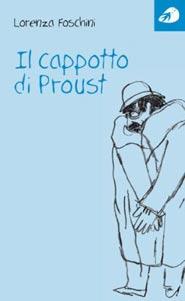 Copertina del nuovo libro di Lorenza Foschini intitolato Il cappotto di Proust