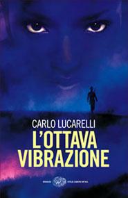 L'Ottava vibrazione ultimo romanzo di Carlo Lucarelli