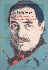 Copertina di Colazione con Tennesse Williams di Freddy Longo