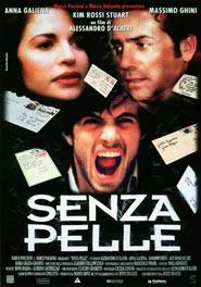 Locandina del film Senza Pelle per la regia di Alessandro D'Alatri con Anna Galiena e Kim Rossi Stuart