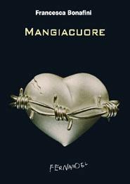La copertina della prima edizione del romanzo Mangiacuore