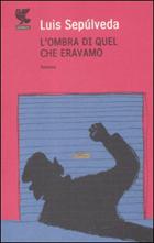 Copertina del Libro L'ombra di quel che eravamo