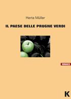Copertina del libro Il paese delle prugne Verdi di Herta Müller