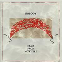Cover di News from Nowhere, ultimo full-length di Nobody