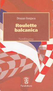 Roulette Balcanica — Fara Editore
