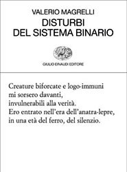 Disturbi del Sistema Binario di Valerio Magrelli