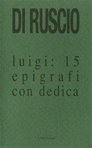 15 epigrafi con dedica di Luigi Di Ruscio