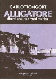 Massimo Carlotto e Igort, Alligatore