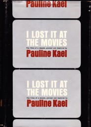 I Lost It at the Movies di Pauline Kael