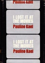 I Lost It at the Movies di Pauline Kael