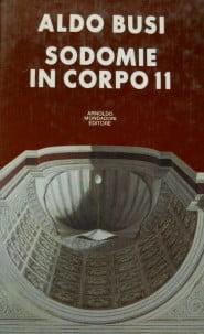 """""""Sodomie in corpo 11"""" - Aldo Busi"""