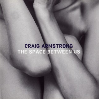 Album di Craig Armstrong The space between us