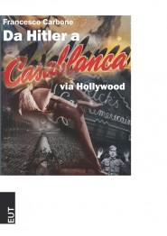 Da Hitler a Casablanca via Hollywood
