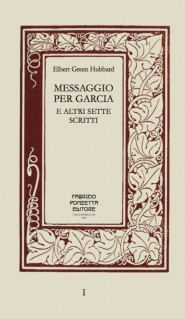 "Elbert Green Hubbard ""Messaggio per Garcia"""