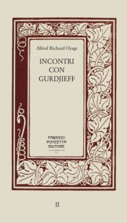 """Alfred Richard Orage """"Incontri con Gurdjieff"""""""