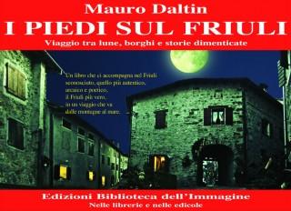 I piedi sul Friuli, di Mauro Daltin