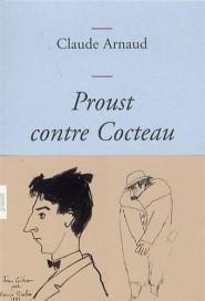 Proust contre Cocteau, Claude Arnaud