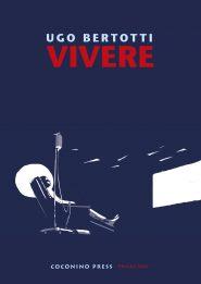 Ugo Bertotti - Vivere