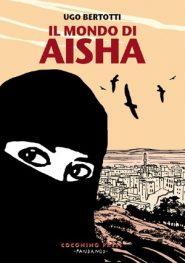 Ugo Bertotti - Il mondo di Aisha